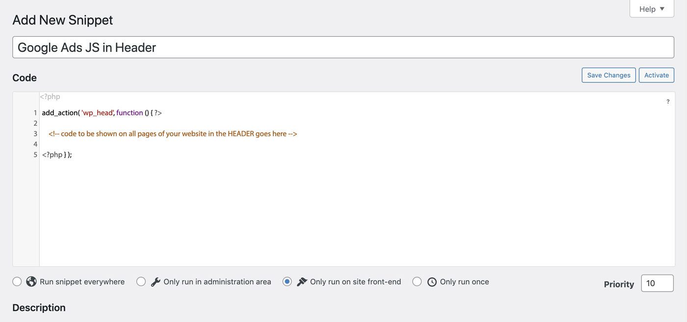 Use WordPress Snippets to add scripts or WordPress code snippets to the header of your website.