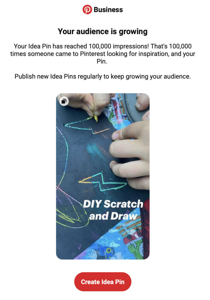 """Image of """"Your audience is growing"""" from Pinterest Business. Pinterest cheers you when your Idea Pin reaches 100,000 impressions."""